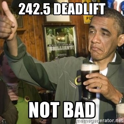 THUMBS UP OBAMA - 242.5 deadlift not bad