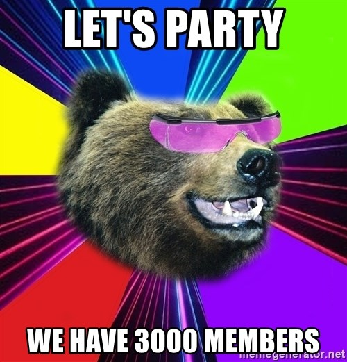 Party Bear - Let's party We have 3000 members
