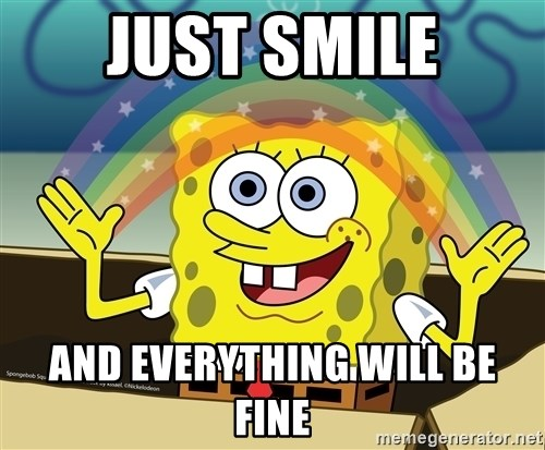 spongebob rainbow - JUST SMILE AND EVERYTHING WILL BE FINE