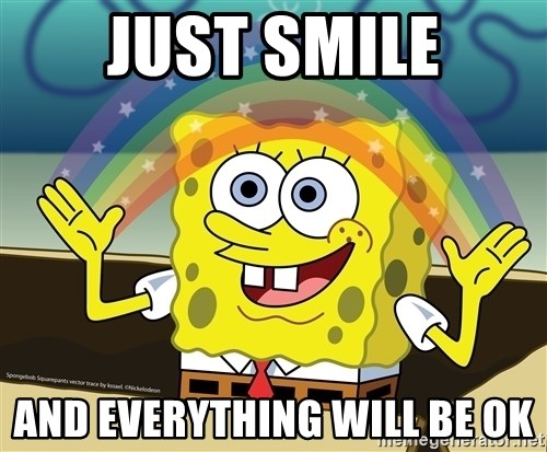 spongebob rainbow - JUST SMILE AND EVERYTHING WILL BE OK