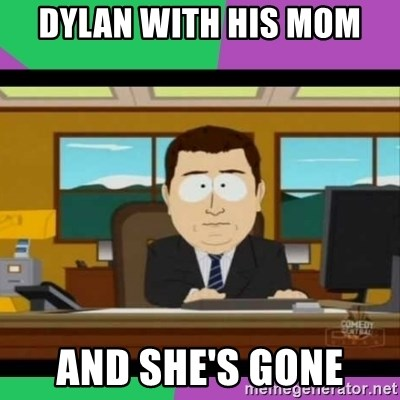 south park it's gone - DYLAN WITH HIS MOM  AND SHE'S GONE