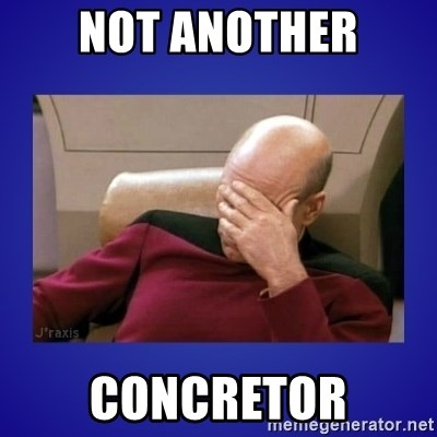 Picard facepalm  - not another concretor