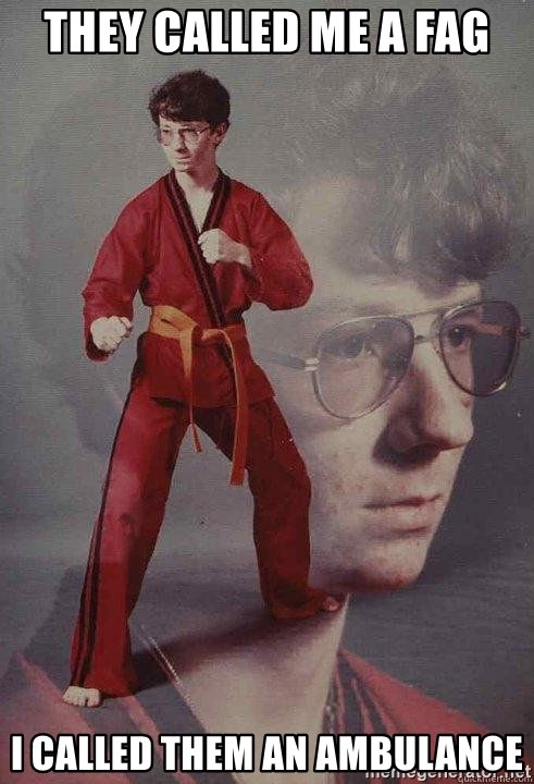 Karate Kyle - They called me a fag i called them an ambulance