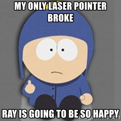 South Park Craig - My only laSer pOinter broke Ray is going to be So happy