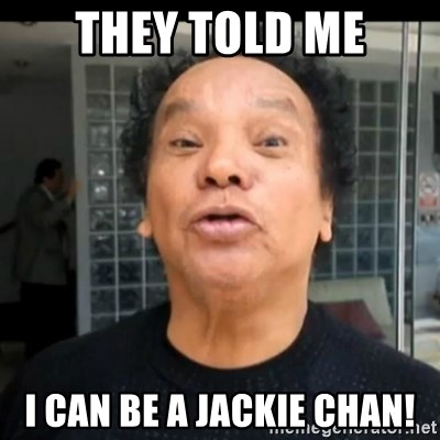 melcochita - THEY TOLD ME I CAN BE A JACKIE CHAN!