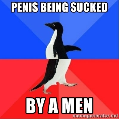 Socially Awkward to Awesome Penguin - PENIS BEING SUCKED  BY A MEN