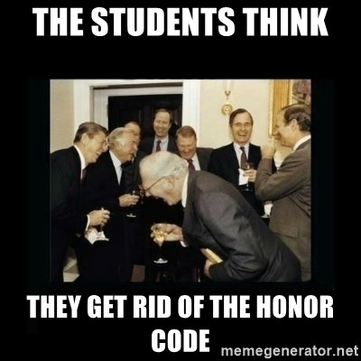 Rich Men Laughing - The students think  They Get rid of the honor code