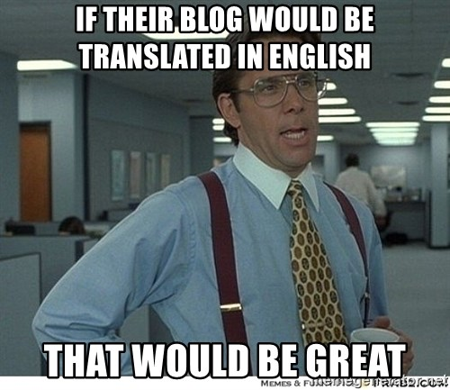 That would be great - if their blog would be translated in english that would be great