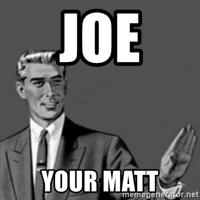 Correction Guy - JOE YOUR MATT