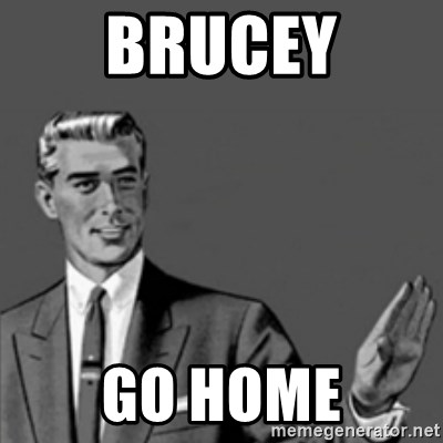 Correction Guy - Brucey Go home