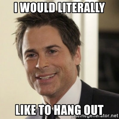 Chris Traeger - I would literally like to hang out