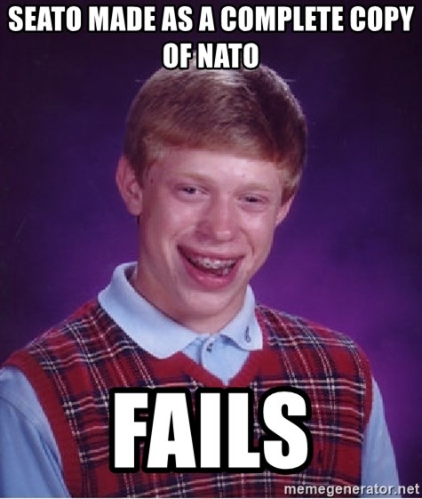 Bad Luck Brian - seato made as a complete copy of nato fails