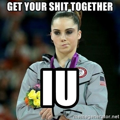 McKayla Maroney Not Impressed - Get YOUR SHIT TOGETHER IU