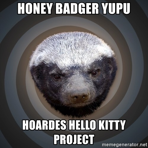 Fearless Honeybadger - Honey badger Yupu hoardes hello kitty project