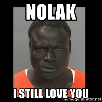 scary black man - Nolak I still love you