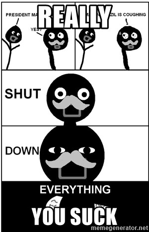Shut Down Everything - really you suck
