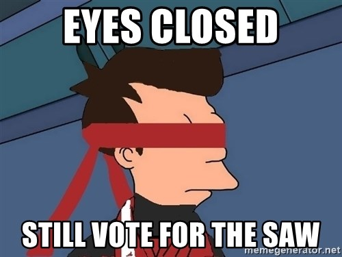 fryshi - eyes closed still vote for the saw