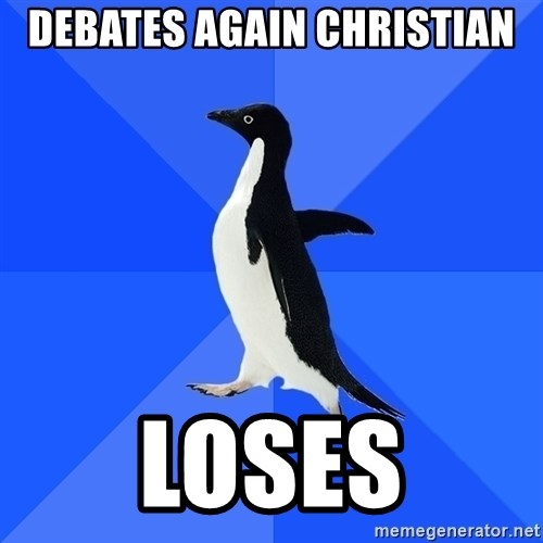 Socially Awkward Penguin - Debates again christian loses