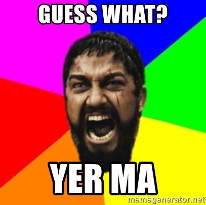 sparta - guess what? yer ma