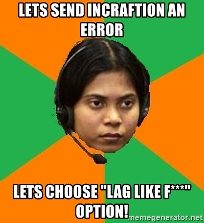 "Stereotypical Indian Telemarketer - LETS SEND INCRAFTION AN ERROR LETS CHOOSE ""LAG LIKE F***"" OPTION!"