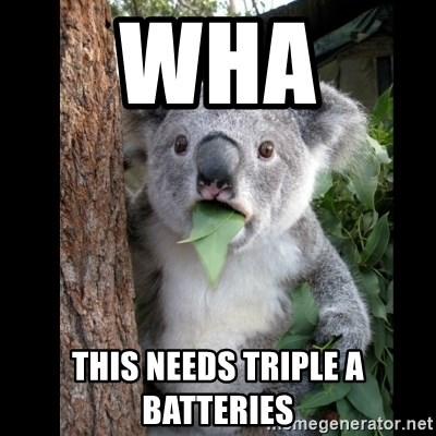 Koala can't believe it - wha  this needs triple A batteries