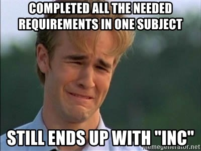 """James Van Der Beek - completed all the needed requirements in one subject still ends up with """"inc"""""""