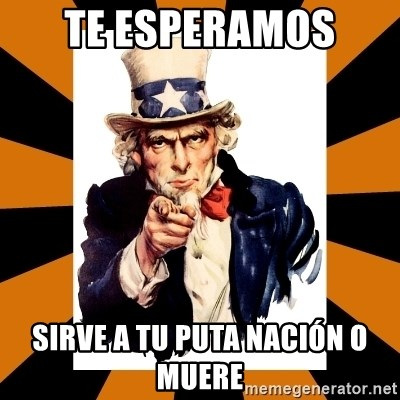 Uncle sam wants you! - TE ESPERAMOS  SIRVE A TU PUTA NACIÓN O MUERE