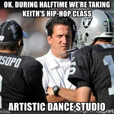 Knapped  - OK, DURING HALFTIME WE'RE TAKING KEITH'S HIP-HOP CLASS ARTISTIC DANCE STUDIO