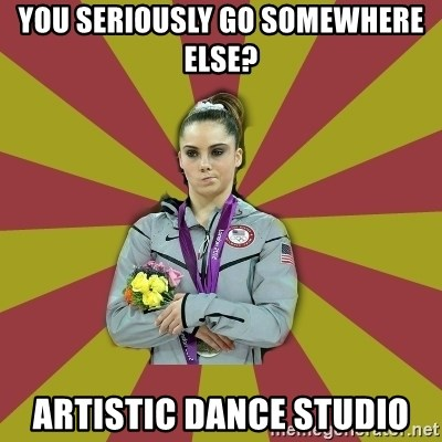 Not Impressed Makayla - YOU SERIOUSLY GO SOMEWHERE ELSE? ARTISTIC DANCE STUDIO