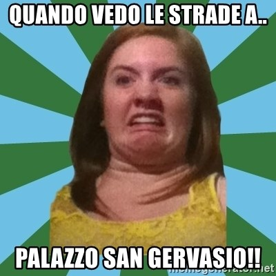 Disgusted Ginger - Quando vedo le strade a.. Palazzo San gervasio!!