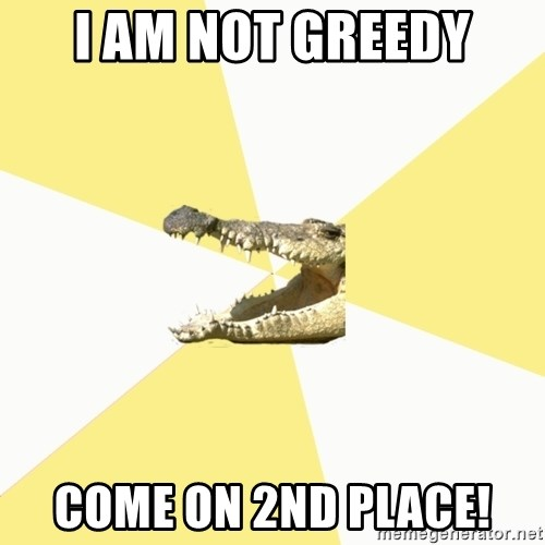 Classics Crocodile - i am not greedy come on 2nd place!