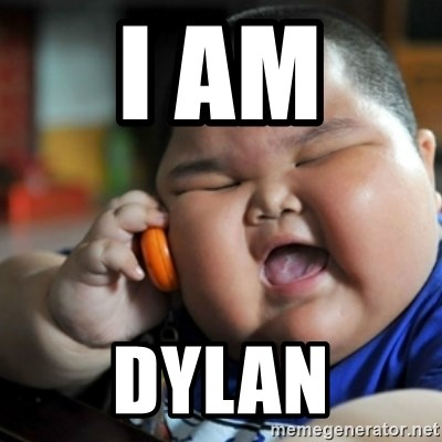 fat chinese kid - I AM  DYLAN