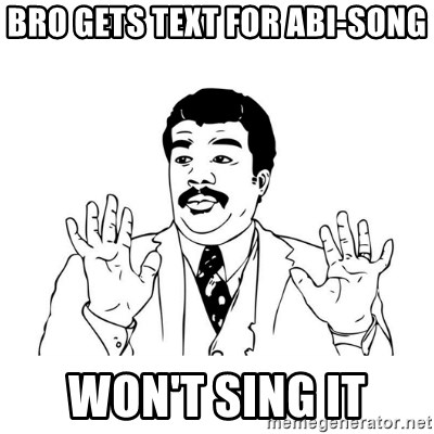 Badass Classy - Bro gets text for abi-song won't sing it