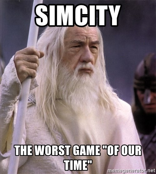 """White Gandalf - Simcity The worst game """"of our time"""""""