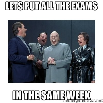 Dr. Evil Laughing - Lets put all the exams In the same week