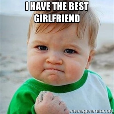Victory Baby - I HAVE THE BEST GIRLFRIEND