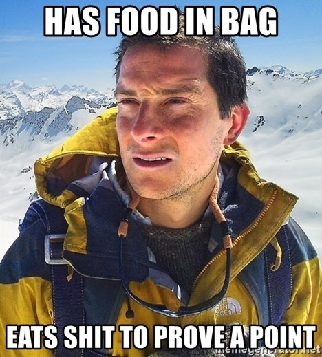 Bear Grylls Loneliness - HAS FOOD IN BAG EATS SHIT TO PROVE A POINT