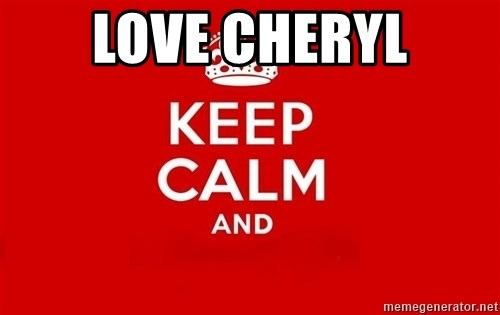 Keep Calm 3 - love cheryl