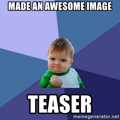 Success Kid - Made an awesome image teaser