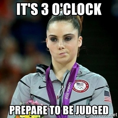Not Impressed McKayla - It's 3 o'clock  Prepare tO be judged