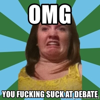 Disgusted Ginger - OMG YOU FUCKING SUCK AT DEBATE