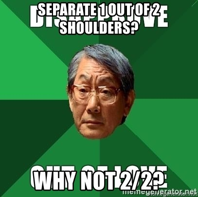 High Expectation Asian Father - Separate 1 out of 2 shoulders? why not 2/2?