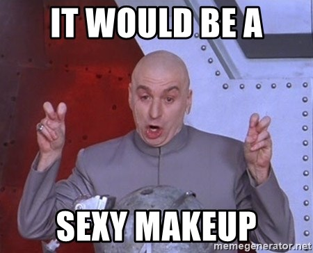 Dr. Evil Air Quotes - it would be a sexy makeup