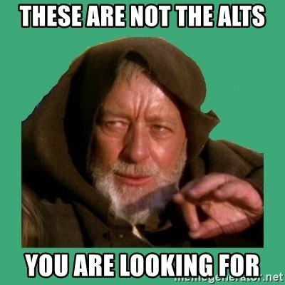Jedi mind trick - These are not the alts you are looking for
