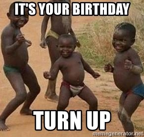 african children dancing - It's Your bIrthday Turn up