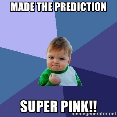 Success Kid - Made The prediction Super pink!!