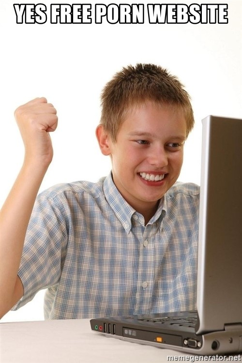 First Day on the internet kid - YES FREE PORN WEBSITE