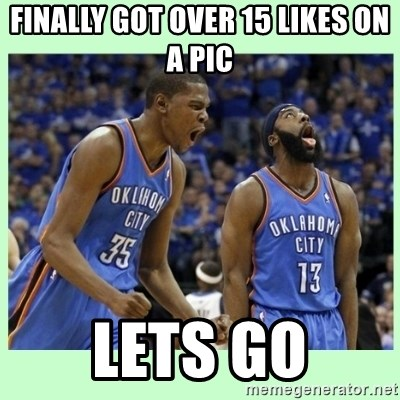 durant harden - Finally got over 15 likeS on a pic Lets go