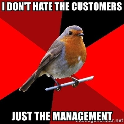 Retail Robin - I don't hate the customers just the management