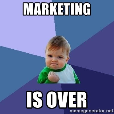 Success Kid - Marketing is over